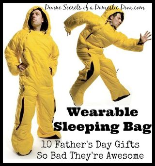 Wearable-Sleeping-Bag-10-Fathers-Day-Gifts-So-Bad-Theyre-Awesome